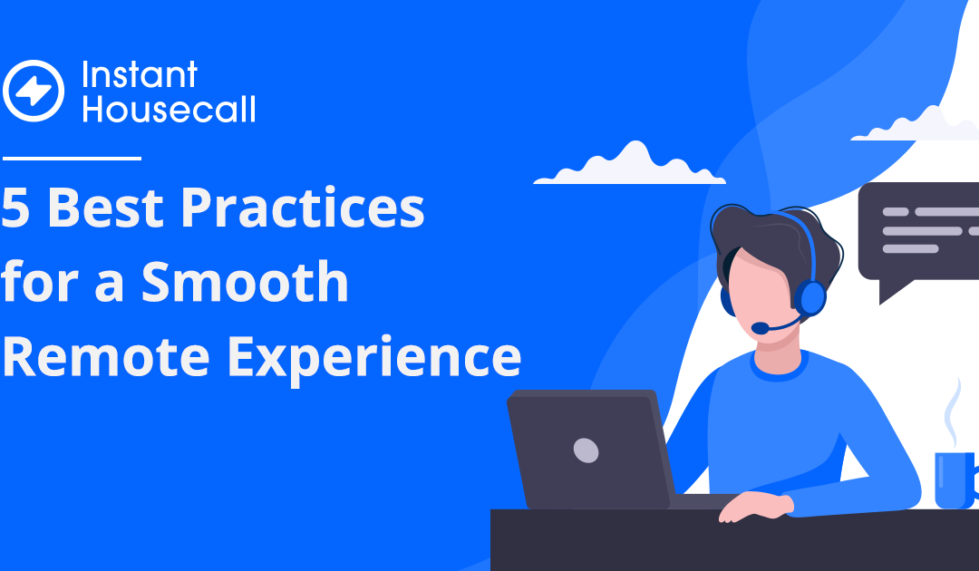 5 Best Practices for a Smooth Remote Support Experience