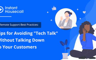 """Remote Support Best Practices: Tips for Avoiding """"Tech Talk"""" Without Talking Down to Your Customers"""