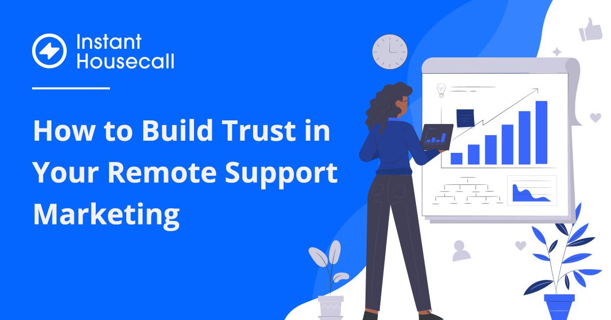 build trust in remote support marketing