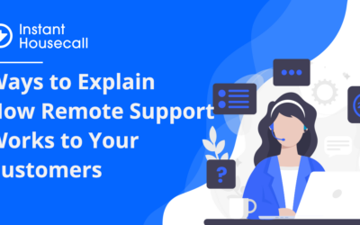 Ways to Explain How Remote Support Works to Your Customers